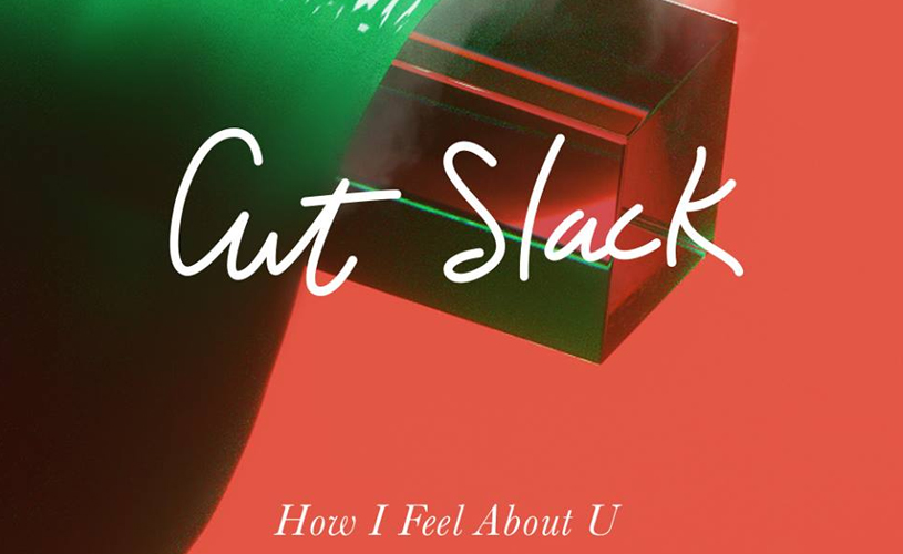 "Cut Slack apresenta ""How I Feel About U"""