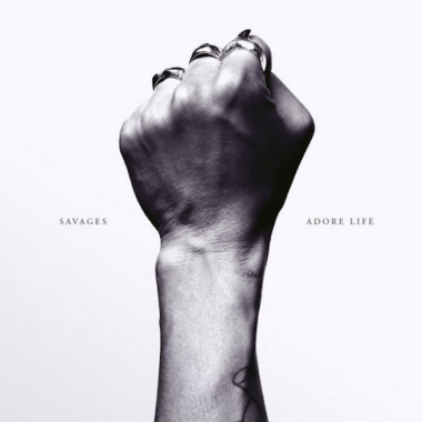 "Savages – ""Adore Life"""
