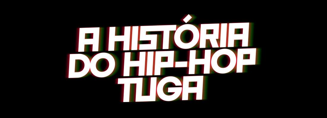 Lisboa recebe A História do Hip Hop Tuga